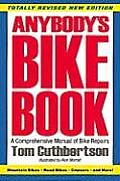 Anybodys Bike Book Totally Revised Edition