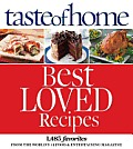 Taste of Home Best Loved Recipes 1453 Favorites from the Worlds #1 Food & Entertaining Magazine