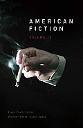 American Fiction Volume 13 The Best Unpublished Stories by Emerging Writers