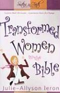 Transformed Women in the Bible: Explore Real Life Issues. Experience Real Life Change (Sisters in Faith Bible)