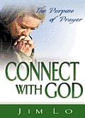Connect with God: The Purpose of Prayer