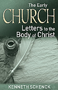 The Early Church--Letters to the Body of Christ