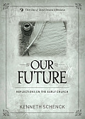 Our Future: Reflecdtions on the Early Church