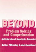 Beyond Problem Solving & Comprehension