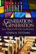 Generation To Generation : Family Process in Church and Synagogue (85 Edition)