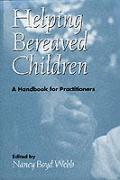 Helping Bereaved Children A Handbook For Pra