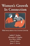 Womens Growth in Connection Writings from the Stone Center
