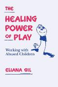 The Healing Power of Play: Working with Abused Children Cover