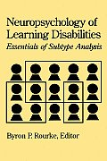 Neuropsychology of Learning Disabilities Essentials of Subtype Analysis