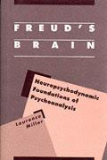 Freud's Brain: Neuropsychodynamic Foundations of Psychoanalysis