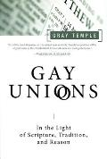 Gay Unions: In the Light of Scripture, Tradition, and Reason