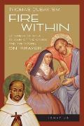 Fire Within: St. Teresa of Avila, St. John of the Cross, and the Gospel, on Prayer