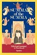 Summa of the Summa the Essential Philosophical Passages of St Thomas Aquinas Summa Theologica