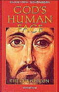 Gods Human Face The Christ Icon