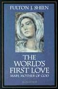Worlds First Love A Moving Portrayal of the Virgin Mary
