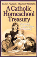 Catholic Homeschool Treasury: Nurturing Children's Love for Learning
