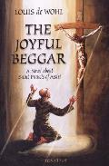 The Joyful Beggar: A Novel of St. Frances of Assisi