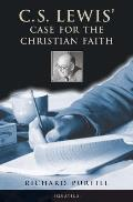 C. S. Lewis' Case For The Christian Faith (04 Edition) by Richard L. Purtill