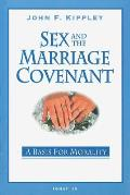 Sex and the Marriage Covenant: A Basis for Morality
