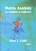 Matrix Analysis For Scientists & Engineers
