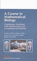 A Course in Mathematical Biology: A Quantitative Modeling with Mathematical and Computational Methods (Mathematical Modeling and Computation)
