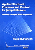 Applied Stochastic Processes and Control for Jump Diffusions: Modeling, Analysis, and Computation