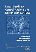 Advances in Design and Control #14: Linear Feedback Control: Analysis and Design with MATLAB