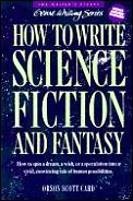 How to Write Science Fiction and Fantasy: A Bestselling Science Fiction/Fantasy Writer Shares