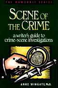 Scene of the Crime: A Writer's Guide to Crime-Scene Investigations (Howdunit Writing)
