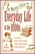 Writers Guide to Everyday Life in the 1800s