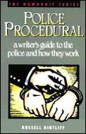 Police Procedural A Writers Guide To The Polic