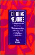 Creating Melodies A Songwriters Guide