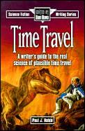 Time Travel A Writers Guide to the Real Science of Plausible Time Travel
