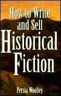 How To Write & Sell Historical Fiction