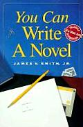 You Can Write A Novel You Can Write It