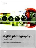Digital Photography Handbook A Users Guide To Crea