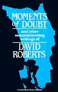 Moments of Doubt & Other Mountaineering Writings