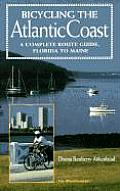 Bicycling the Atlantic Coast A Complete Route Guide Florida to Maine