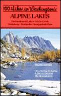 100 Hikes In Washingtons Alpine Lakes 2nd Edition