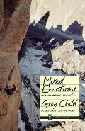 Mixed Emotions: Mountaineering Writings of Greg Child