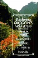 Exploring Oregons Wild Areas 2ND Edition