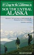 55 Ways to the Wilderness of Southcentral Alaska