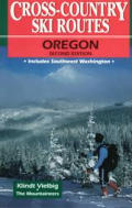 Cross Country Ski Routes Oregon 2nd Edition