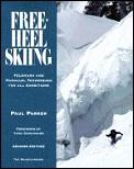 Free Heel Skiing Telemark & Parallel 2nd Edition