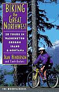 Biking the Great Northwest: 20 Tours in Washington, Oregon, Idaho and Montana