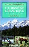 Outdoor Family Guide to Yellowstone and Grand Teton National Parks (Outdoor Family Guides)