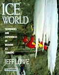 Ice World Techniques & Experiences of Modern Ice Climbing