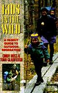 Kids in the Wild: A Family Guide to Outdoor Recreation Cover