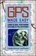 GPS made easy :using Global Positioning Systems in the outdoors