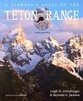 Climbers Guide To the Teton Range 3RD Edition